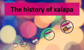 The history of xalapa