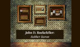 John D. Rockefeller: Robber Baron