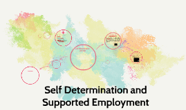 Self Determination and Supported Employment