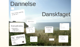 Copy of Dannelse