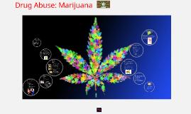Drug Abuse: Marijuana