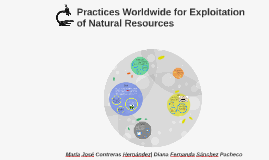 Practices Worldwide for Exploitation of Natural Resources