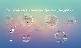 Copy of Propiedades de los materiales: Eléctricas y Magnéticas