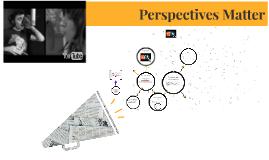 Perspectives Matter