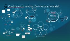 Continúación ventilación invasiva neonatal...