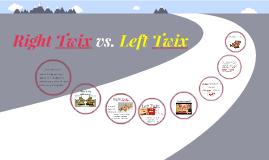Right Twix vs. Left Twix