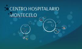 CENTRO HOSPITALARIO MONTECELO