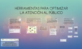 Copy of HERRAMIENTAS PARA OPTIMIZAR LA ATENCIÓN AL PÚBLICO