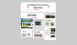 Copy of El jardin Botanico de Santa Cruz y su importancia Ecologica