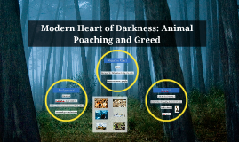 Modern Heart of Darkness: Animal Poaching and Greed