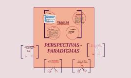 PERSPECTIVAS - PARADIGMAS