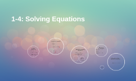 1-4: Solving Equations
