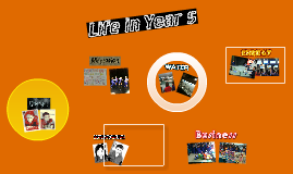 Copy of Life in Year 5