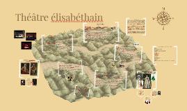 Copy of Théâtre élisabéthain