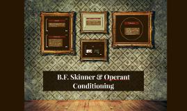 B.F. Skinner & Operant Conditioning