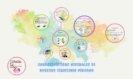 caracteristicas generales de nuestro territorio peruano