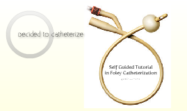 Self-Guided Tutorial in Foley Catheterization