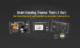 Understanding Trauma: Theirs & Ours