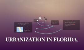 URBANIZATION IN FLORIDA.