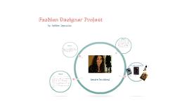 Copy of Fashion Designer Project