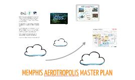 MEMPHIS AEROTROPOLIS MASTER PLAN:  Aerotropolis Americas Conference