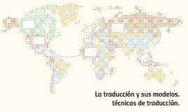 La traducción y sus modelos.