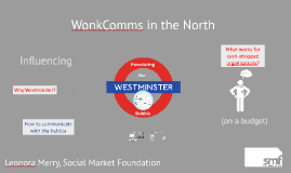 WonkComms in the North: Influencing Westminster
