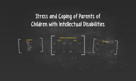 Stress and Coping of Parents of Children with Intellectual D