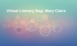 Virtual Literacy Bag: Mary Claire
