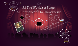 Copy of All The World's A Stage: