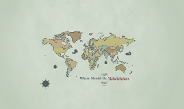 Where Should the Mahabririans Go?