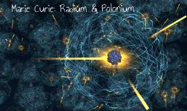 Marie Curie: Radium & Polonium