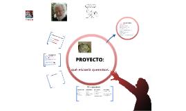 Proyecto I: Qué Escuela Queremos...
