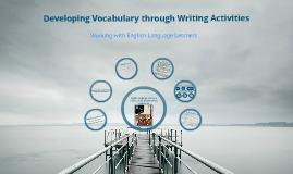 Developing Vocabulary through Writing Activities