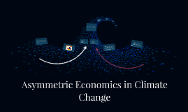 Asymmetric Economics of Climate Change