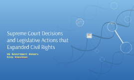 Supreme Court Decisions and Legislative Actions that Expande