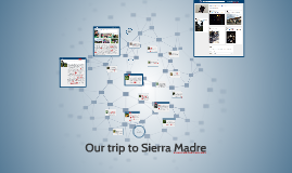 Our trip to Sierra Madre