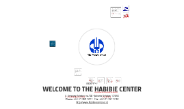 Copy of WELCOME TO THE HABIBIE CENTER