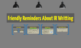 Friendly Reminders About IR Writting