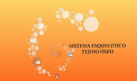 Copy of SISTEMA ESQUELETICO