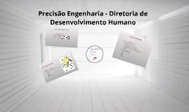 Precisão Engenharia - Diretoria de Desenvolvimento Humano