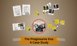 The Progressive Era:
