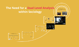 The need for a Dual level analysis