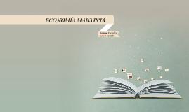 Copy of ECONOMÍA MARXISTA