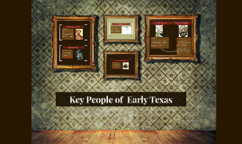 Copy of Key People of  Early Texas