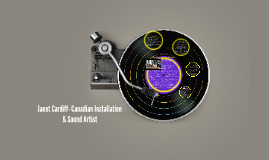 Janet Candiff- Canadian Sound Artist