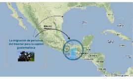 La migración de personas del interior para la capital guatemalteca