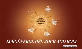 Copy of SUBGÉNEROS DEL ROCK AND ROLL