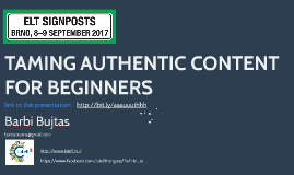 TAMING AUTHENTIC CONTENT FOR BEGINNERS