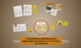 Antecedentes Historicos de la Modificaciòn de Conducta y de